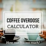 Coffee Calculator: How Much Coffee is Enough for You?