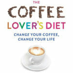Coffee Lovers Diet: The Key to Health and Weight Loss?