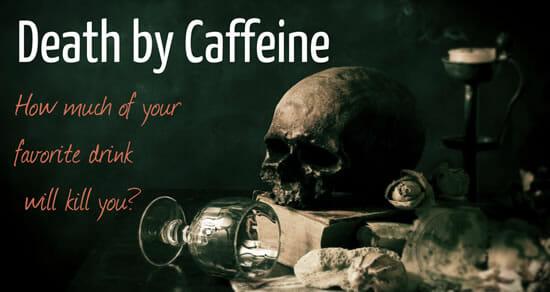 Death by Caffeine time frame