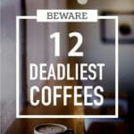 The 12+ Deadliest (Strongest) Coffee Brands